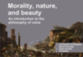 Moralty, nature, and beauty: An introduction to the philosophy of value. Short Courses, University of Glasgow