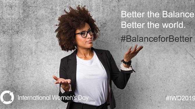 Balance for Better. Celebrating Women.