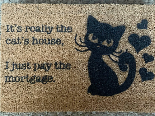 It's really the Cat's House, I Pay the Mortgage doormat