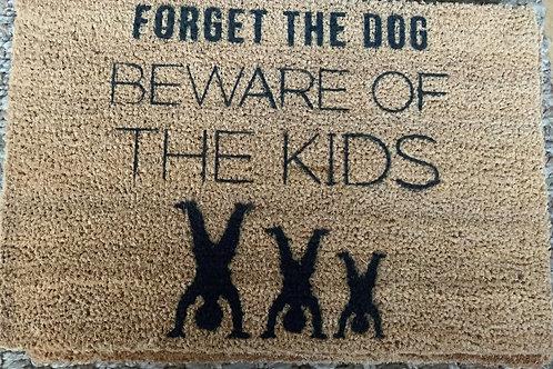 Forget the Dog, Beware of the Kids doormat