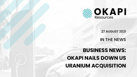 Business News: Okapi Nails Down Uranium Acquisition