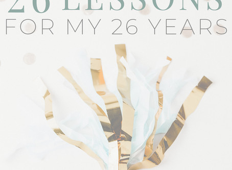 26 Lessons for my 26 years