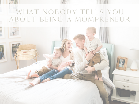 What Nobody Tells You About Being a Mompreneur