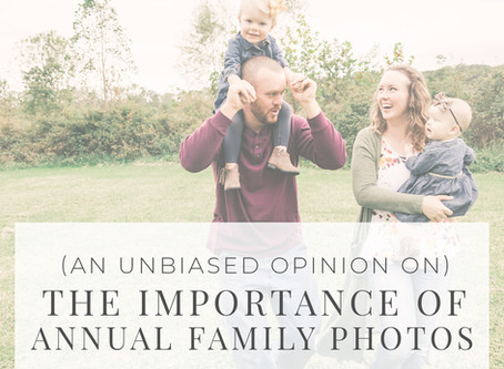 (An Unbiased Opinion on) The Importance of Annual Family Photos