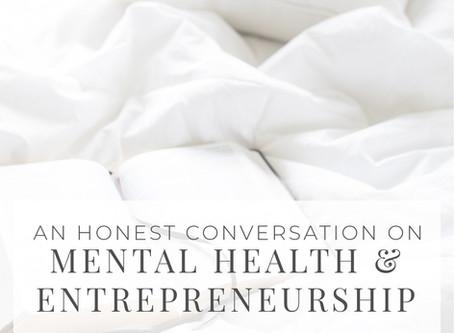 An Honest Conversation On Mental Health and Entrepreneurship