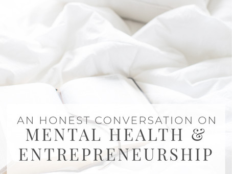 An Honest Conversation On Mental Health and Entrepreneurship