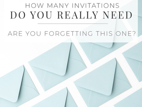 How Many Wedding Invitations do you REALLY Need? Are your Forgetting this One?