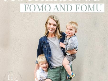 Motherhood FOMO and FOMU
