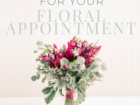 How to Prepare for your Floral Appointment