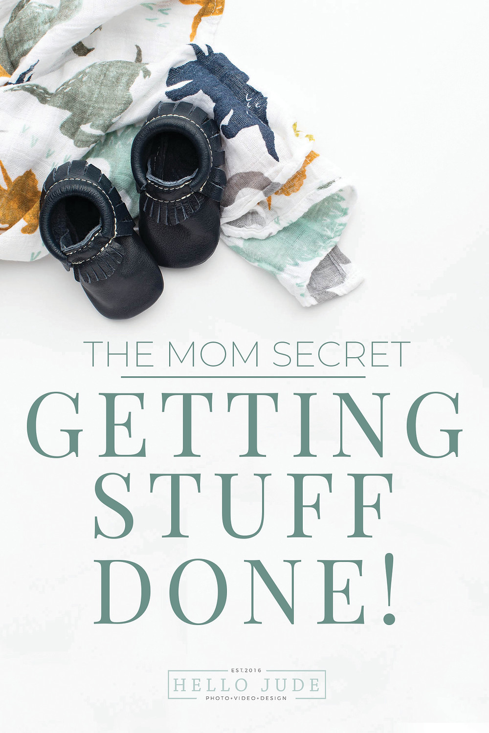 The secret for moms who want to get stuff done - Hello Jude Photography
