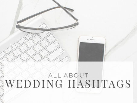All About Wedding Hashtags