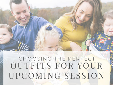 Choosing The Perfect Outfits For Your Session