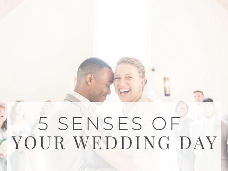 5 Senses Of Your Wedding Day