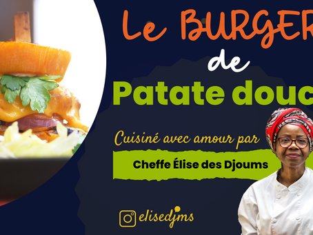 Burger de patates douces - la recette de Cheffe Élise. Avec une vidéo !