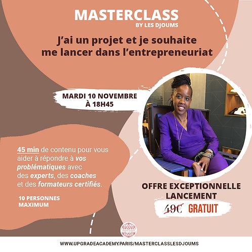 Master Class : J'ai un projet et je souhaite me lancer dans l'entreprenariat