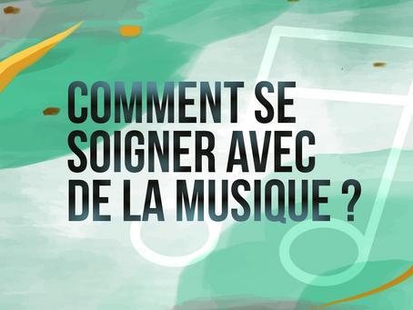 Comment se soigner avec la musique ?