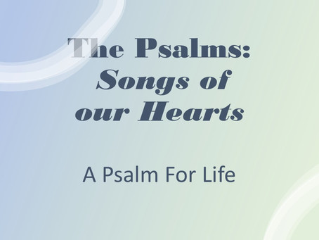 The Psalms: Songs of Our Hearts - Psalm 23