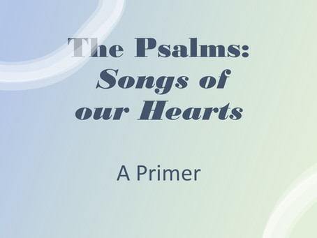 The Psalms: Songs of Our Hearts
