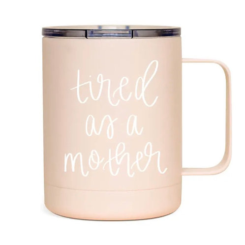Tired As A Mother Metal Mug
