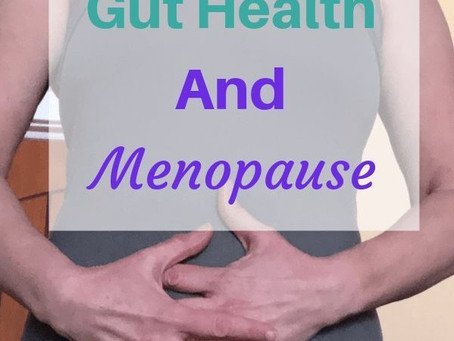 MENOPAUSE SYMPTOMS - GUT HEALTH AND ANXIETY ARE LINKED