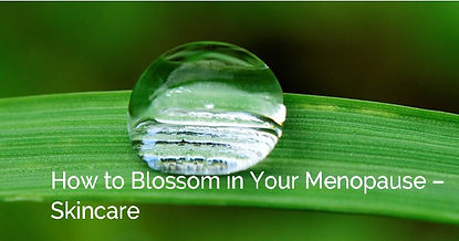 Blossom in Your Menopause - Skincare advice from Cotswold Menopause UK