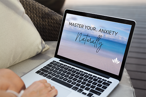 Master Your Anxiety - Naturally