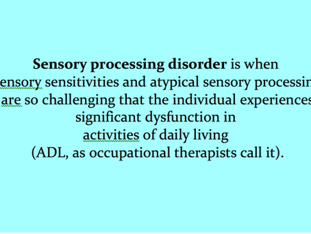 Sensory Processing Issues versus Sensory Processing Disorder