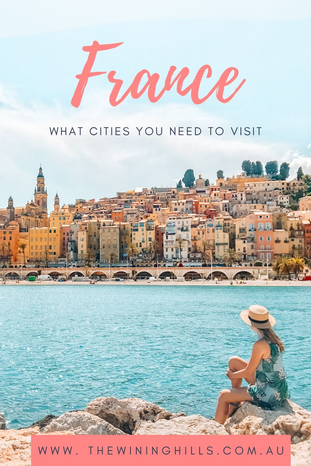 France: 10 cities you must visit! Including Colmar, Bordeaux, Nice, Menton, Etretat, Tours