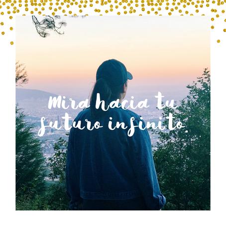 Mira hacia tu futuro infinito.