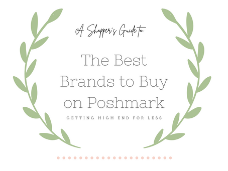 A Shopper's Guide to: The Best Brands To Shop on Poshmark
