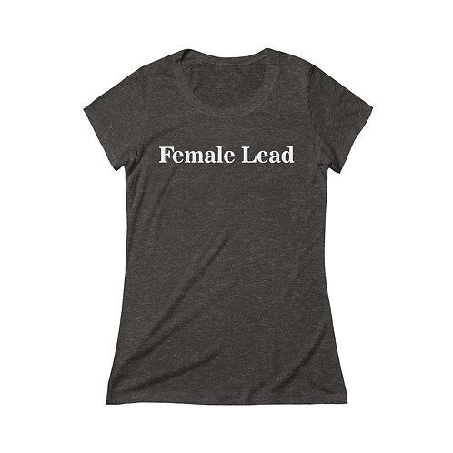 Female Lead Triblend Short Sleeve Tee (White Print)