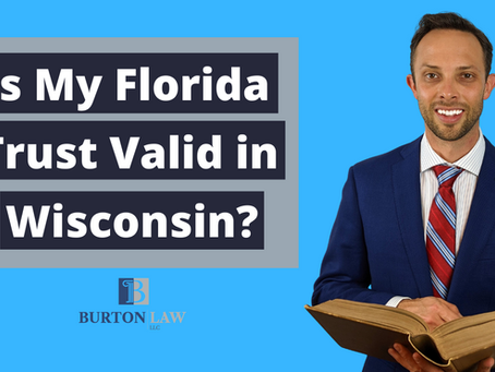 Is My Florida Trust Valid in Wisconsin? | Attorney Answers Question
