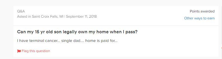 Question: Can 15 Year Old Son Legally Own My Home When I Pass?