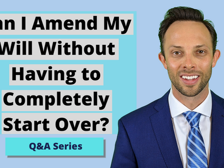 Can I Amend My Will Without Having to Completely Start Over?