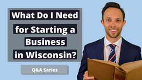 What Do I Need for Starting a Business in Wisconsin?