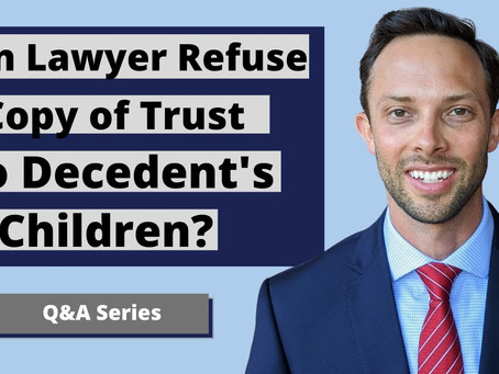 Can a Lawyer Refuse to Give a Copy of Living Trust to Decedents Children?