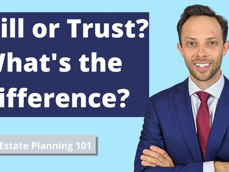 Estate Planning 101: Will or Trust - What's the Difference?