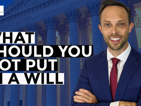 What Should You Not Put in A Will?
