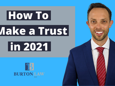 How to Make a Trust in 2021