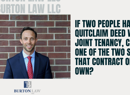 If Two People Have A Quitclaim Deed With Joint Tenancy, Can One of The Two Sever That Contract?