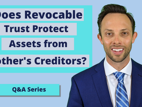 Does Revocable Trust Protect Assets from Creditors of My Mother?