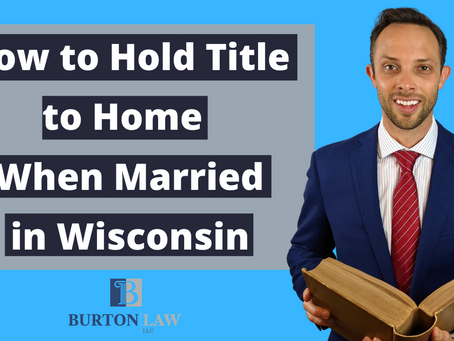 How to Hold Title to Home When Married in Wisconsin