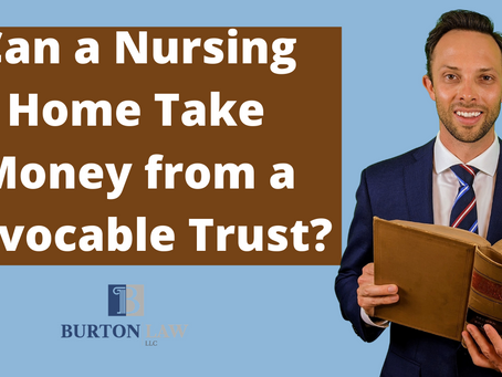 Can a Nursing Home Take Money From a Revocable Trust?