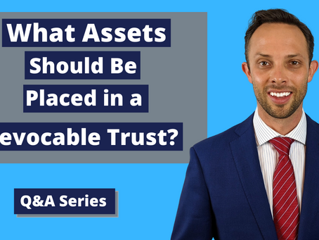 What Assets Should Be Placed in a Revocable Trust?