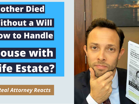 Mother Died Without Will. How to Handle House with Life Estate?