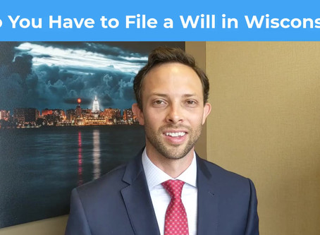 Do You Have to File a Will in Wisconsin?