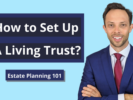 How to Set Up a Living Trust | Attorney Explains