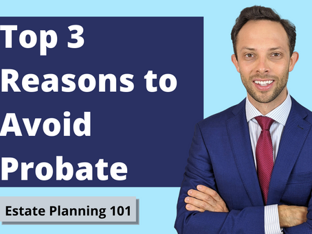 Estate Planning 101: Top 3 Reasons to Avoid Probate