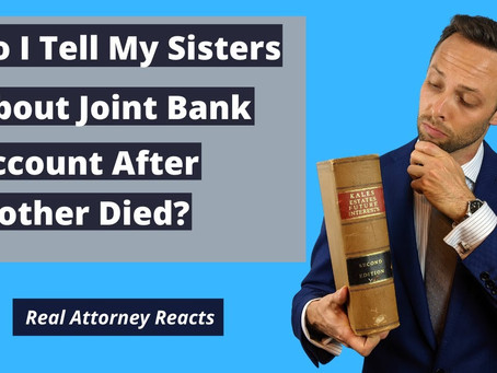 Joint Bank Account After Mother Died - Do I Tell My Sisters?
