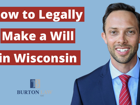 How to Legally Make a Will in Wisconsin